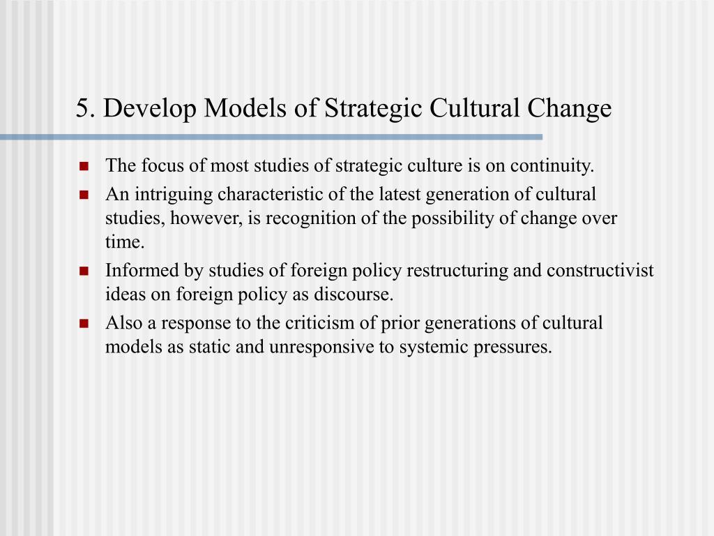 5. Develop Models of Strategic Cultural Change
