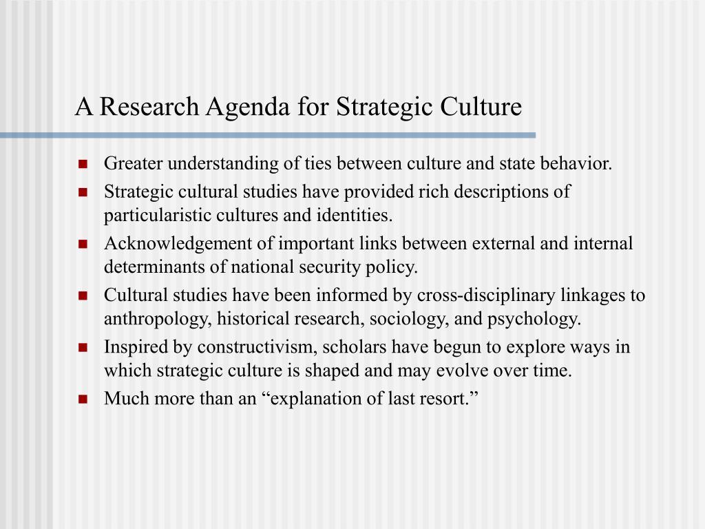 A Research Agenda for Strategic Culture