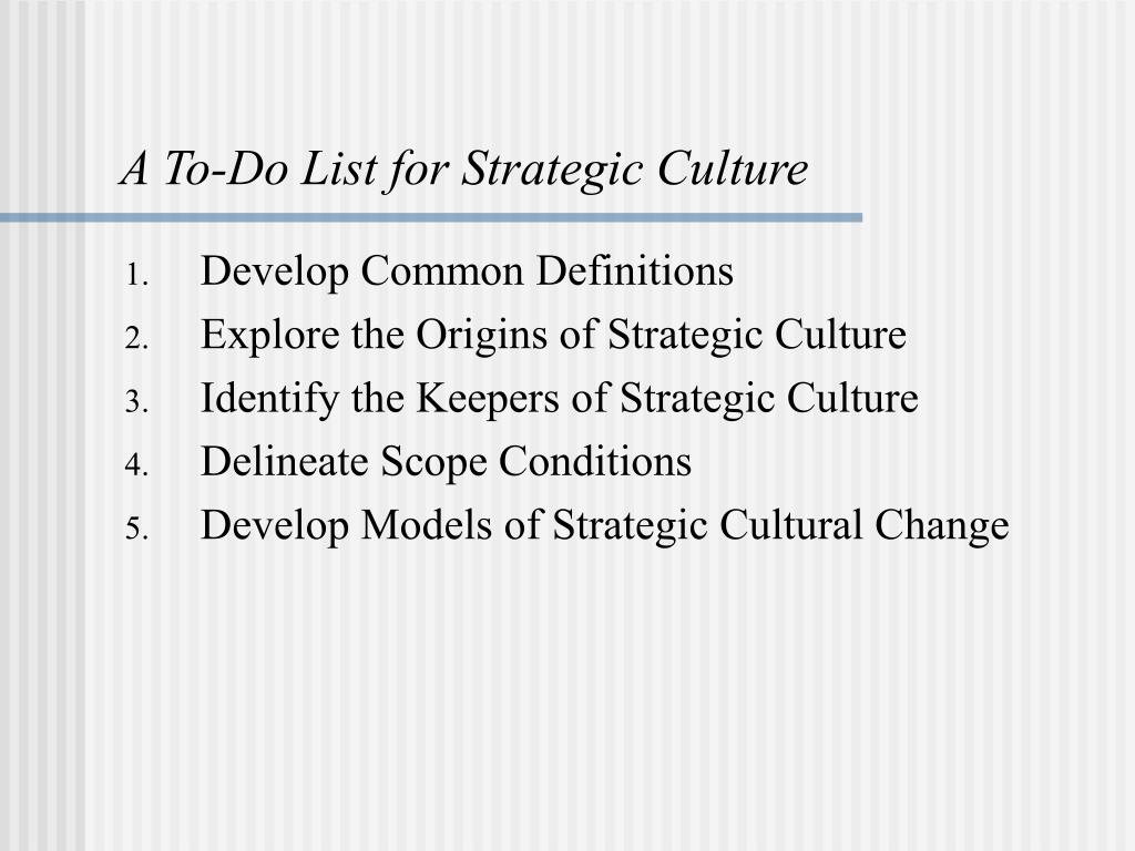 A To-Do List for Strategic Culture