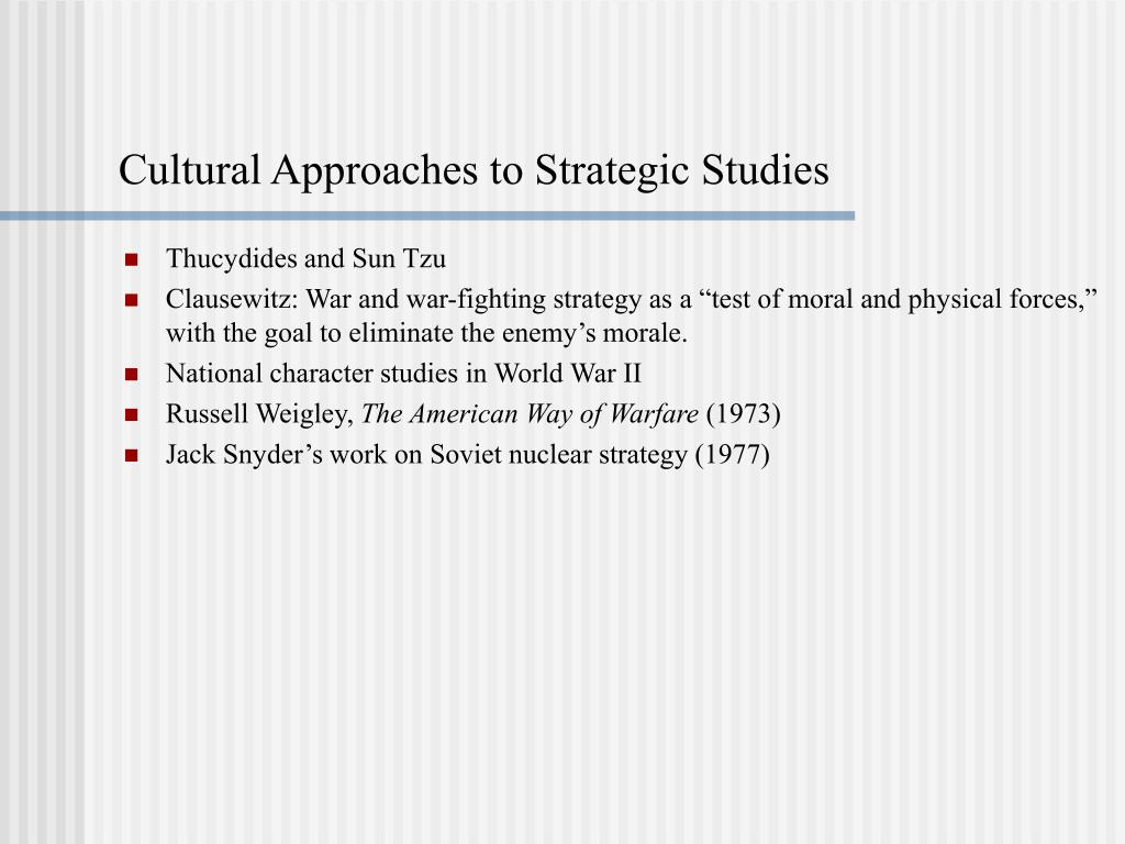 Cultural Approaches to Strategic Studies