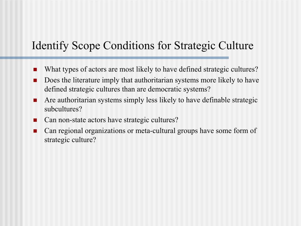Identify Scope Conditions for Strategic Culture