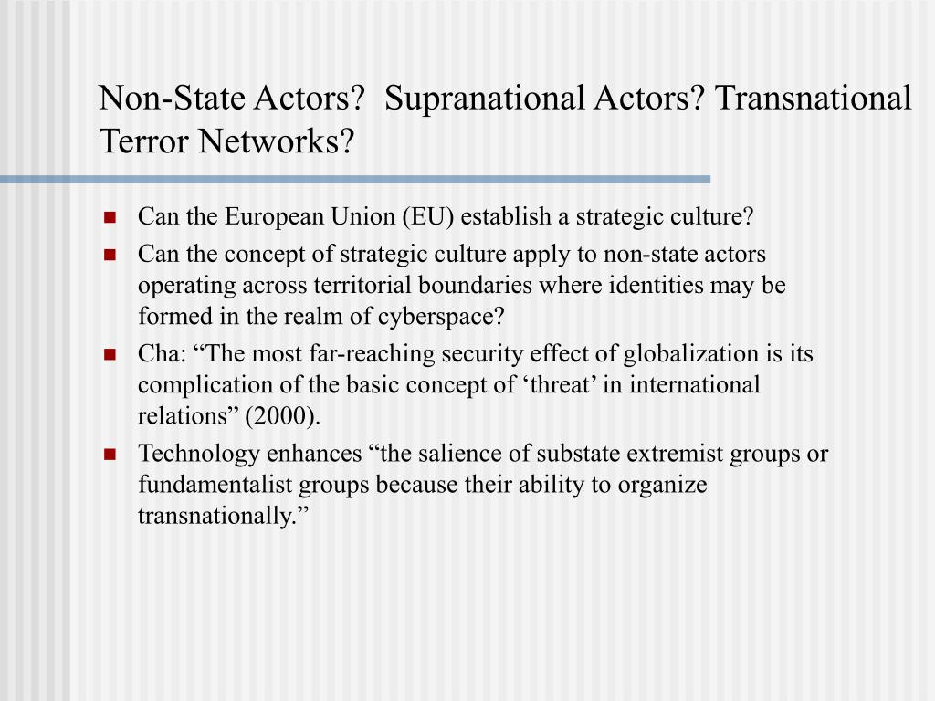 Non-State Actors?  Supranational Actors? Transnational Terror Networks?