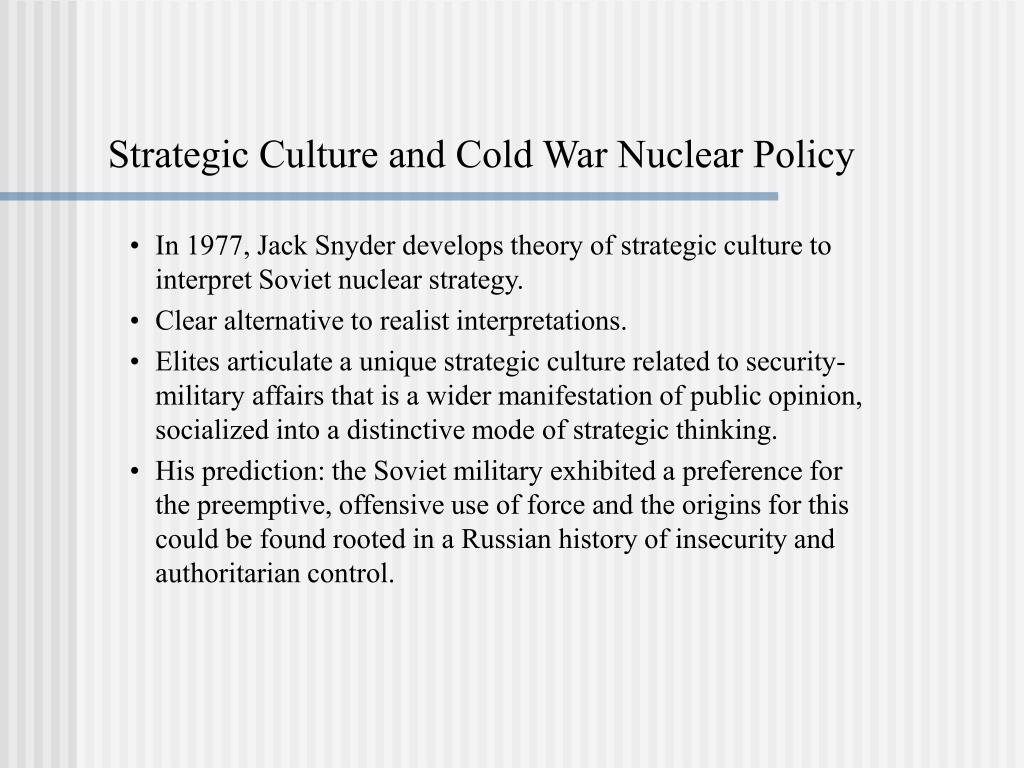 Strategic Culture and Cold War Nuclear Policy