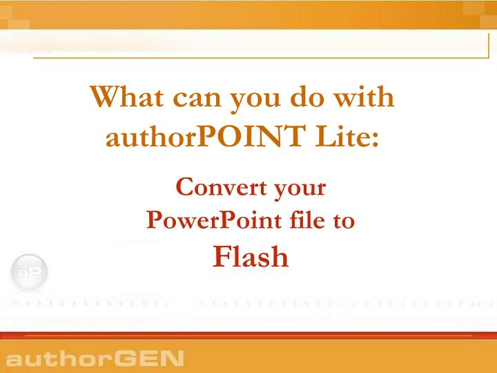 What can you do with authorpoint lite