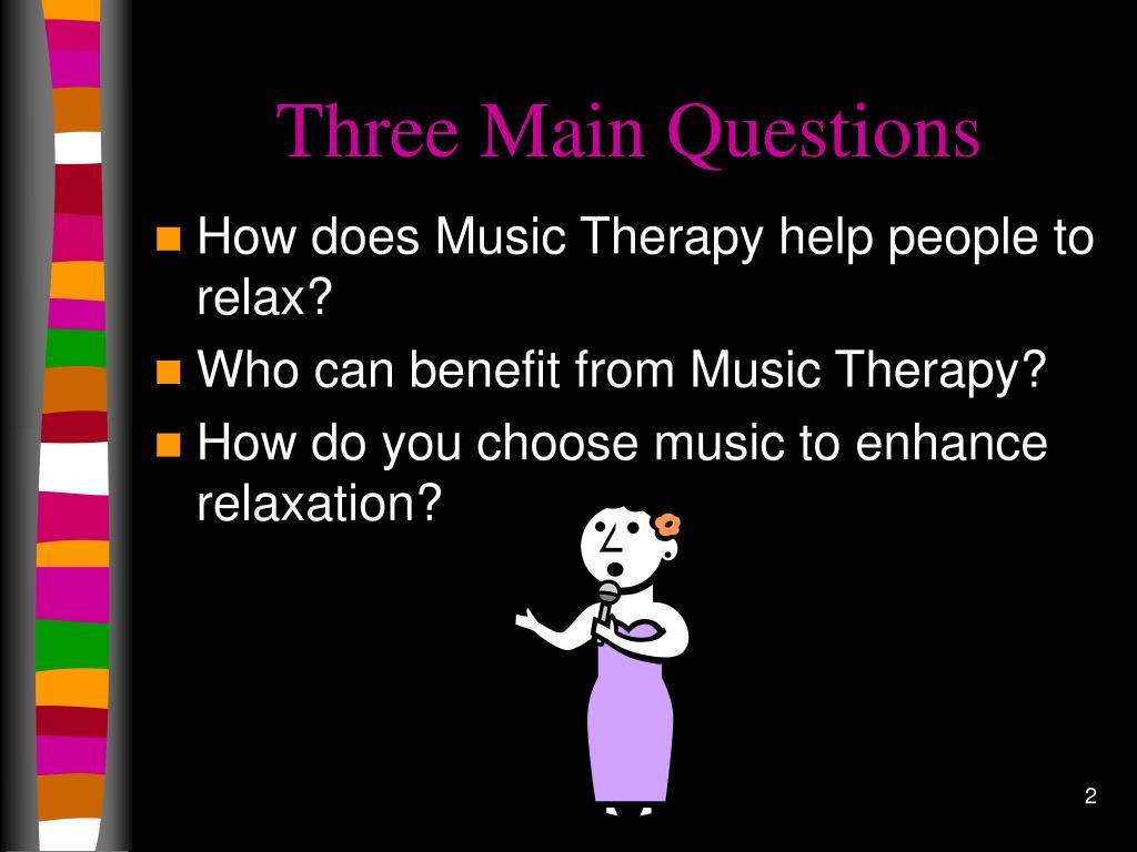 Three Main Questions