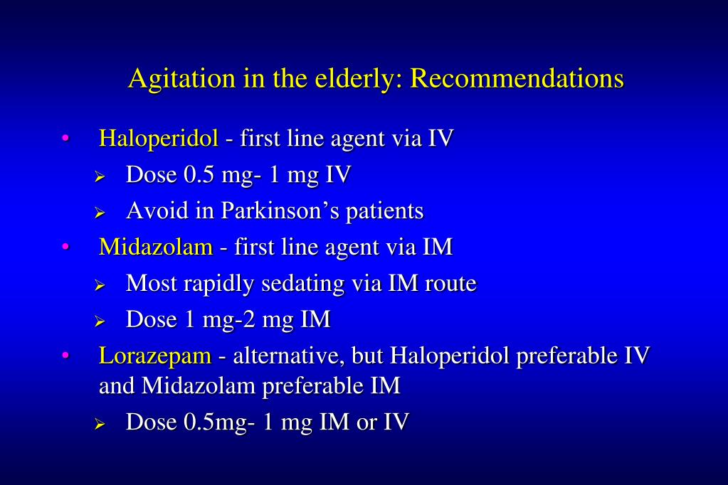 Agitation in the elderly: Recommendations
