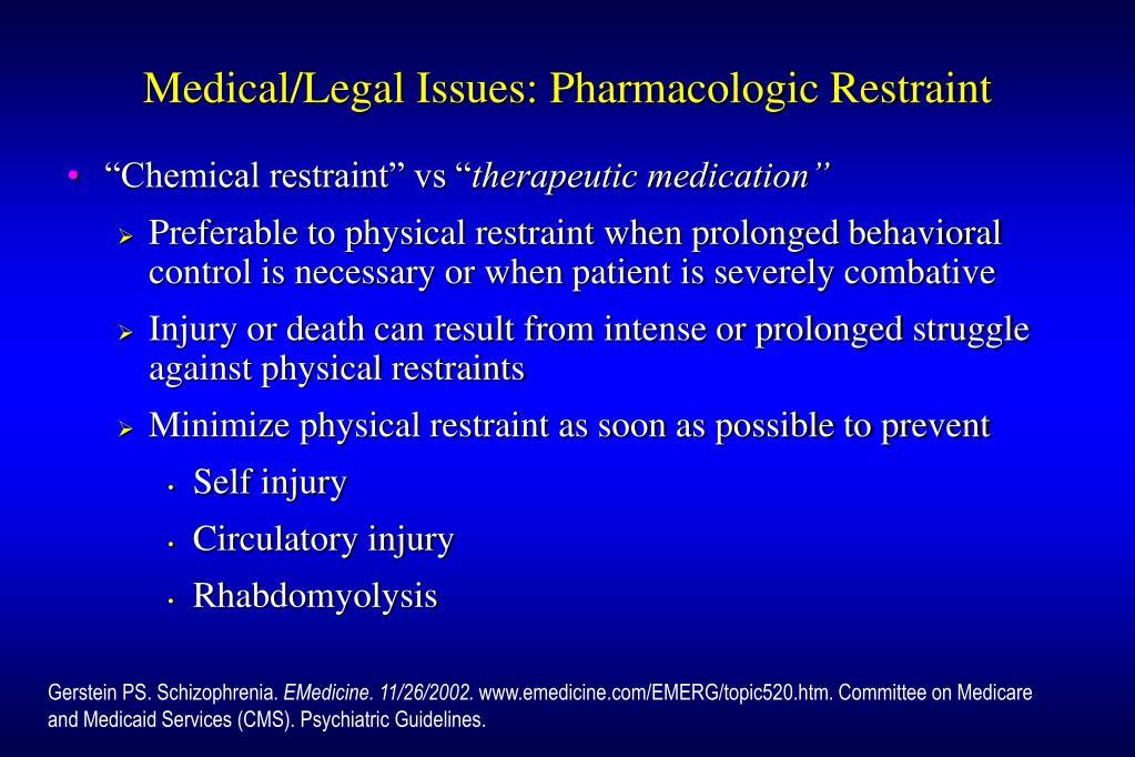 Medical/Legal Issues: Pharmacologic Restraint