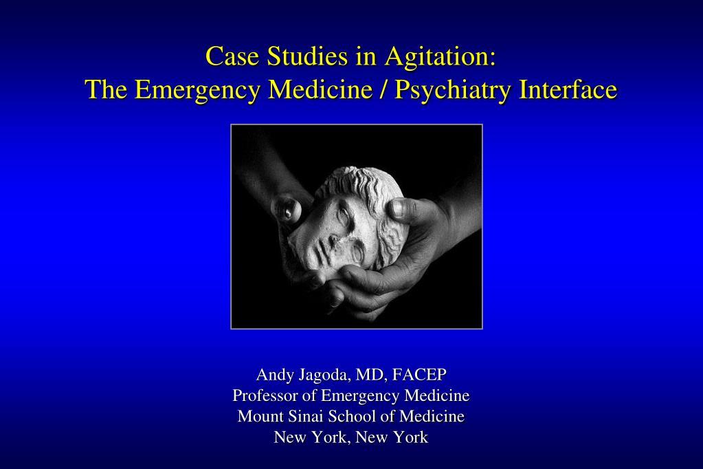 Case Studies in Agitation: