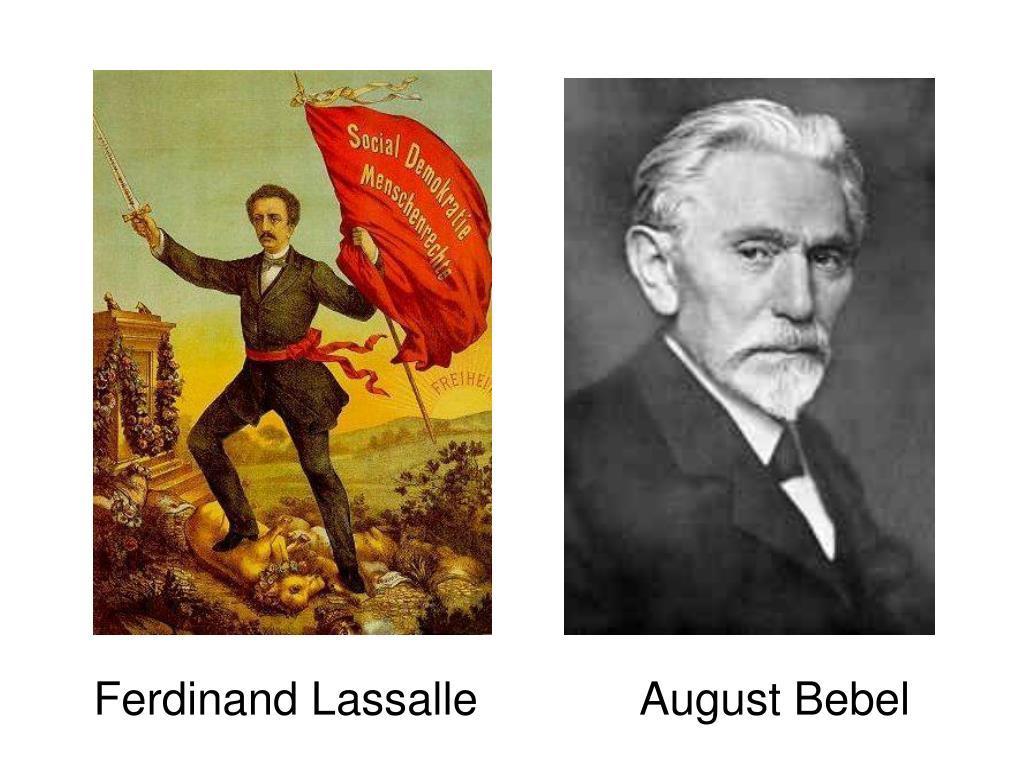 Ferdinand Lassalle             August Bebel