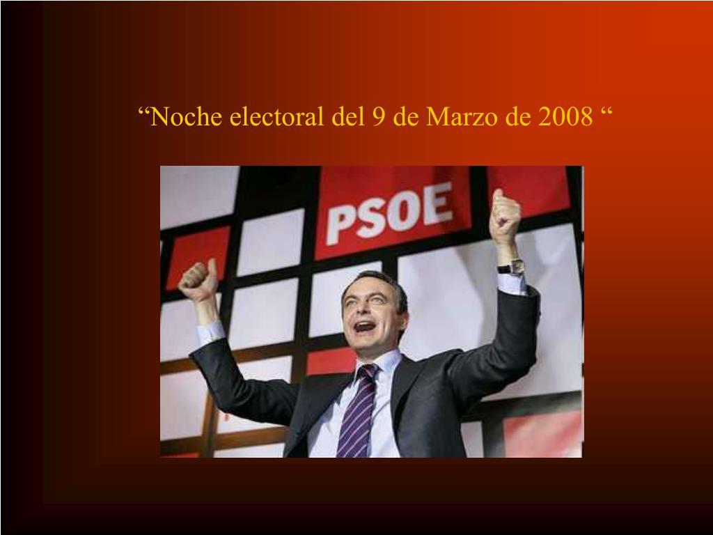 """""""Noche electoral del 9 de Marzo de 2008 """""""