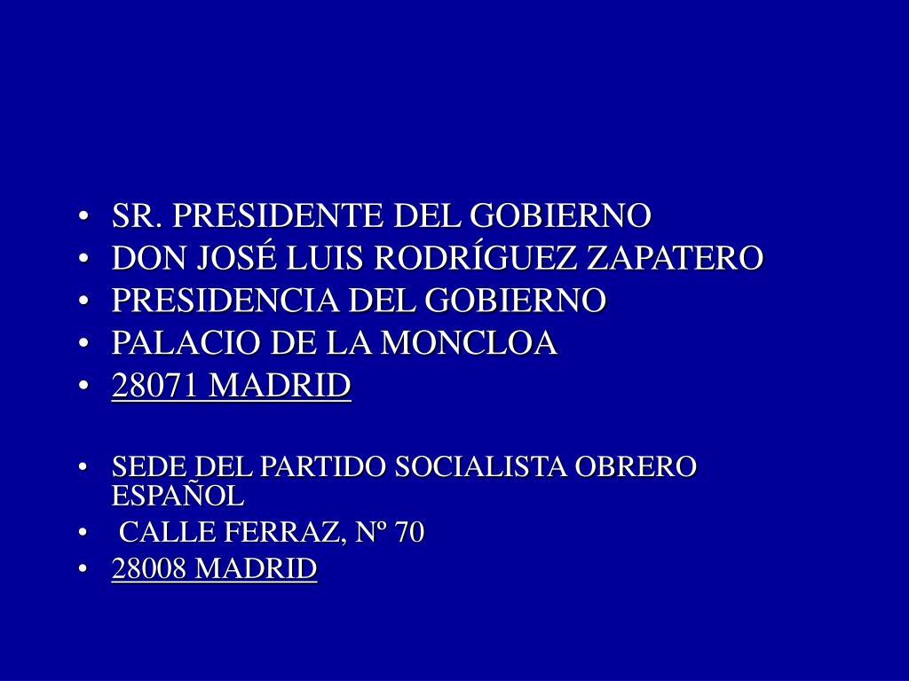 SR. PRESIDENTE DEL GOBIERNO