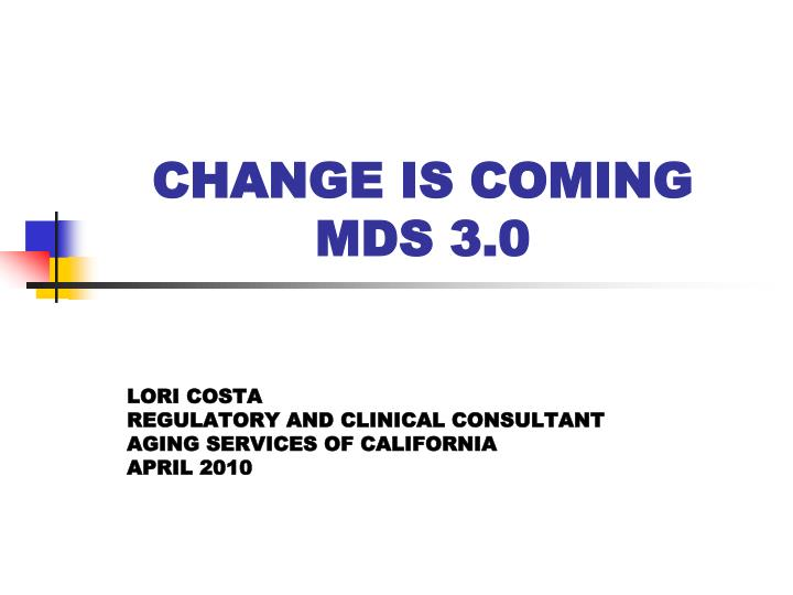Change is coming mds 3 0