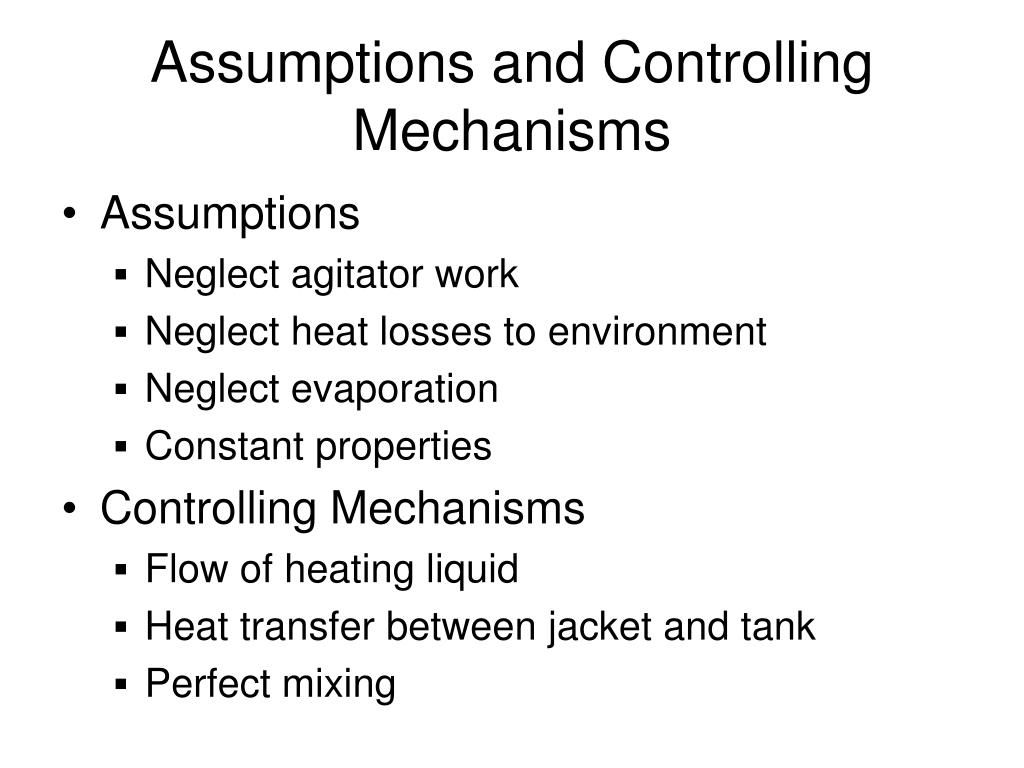 Assumptions and Controlling Mechanisms