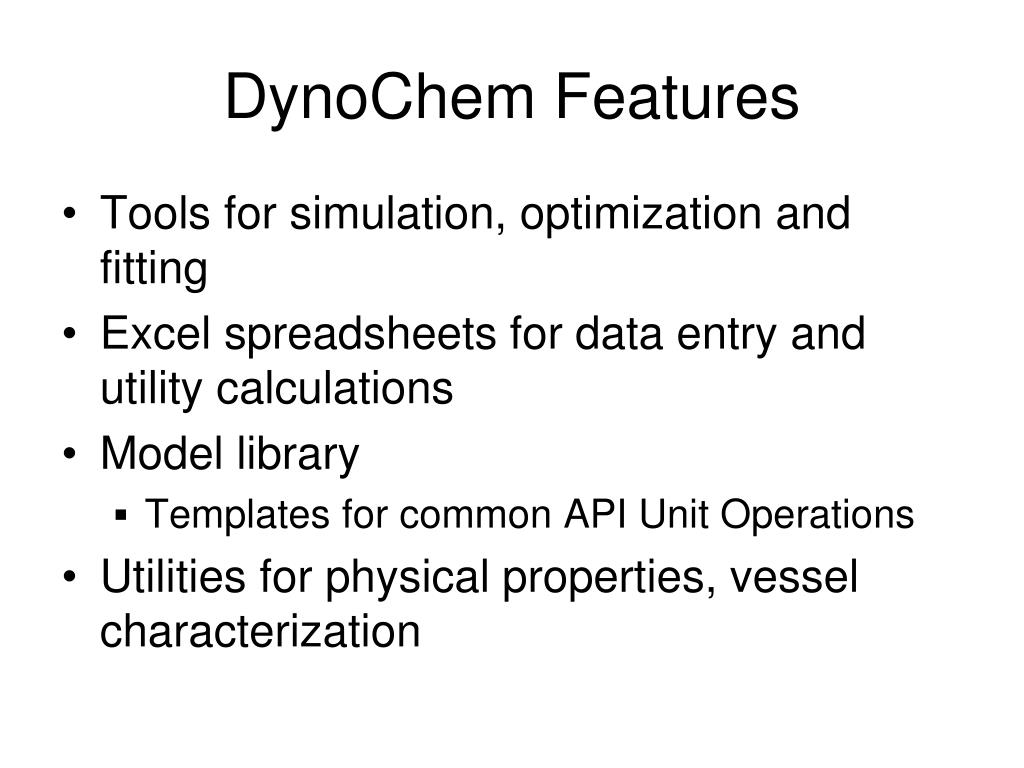 DynoChem Features