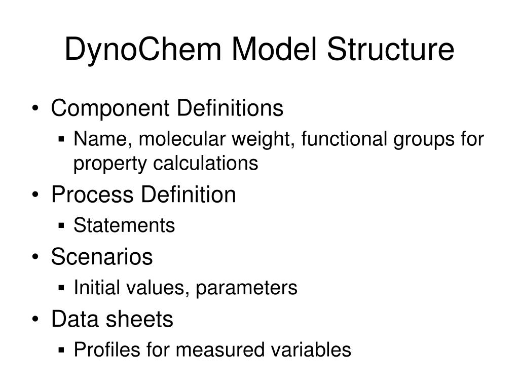 DynoChem Model Structure
