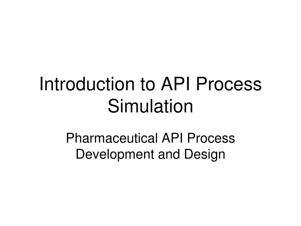 Introduction to API Process Simulation