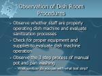 observation of dish room procedures