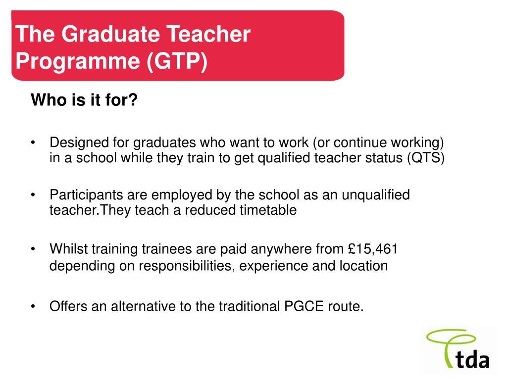 The Graduate Teacher Programme (GTP)