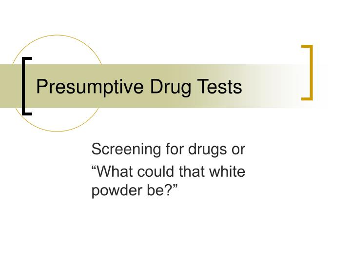Presumptive drug tests l.jpg