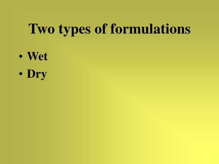 Two types of formulations