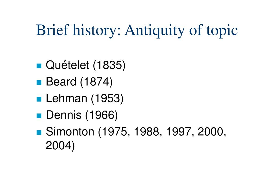 Brief history: Antiquity of topic
