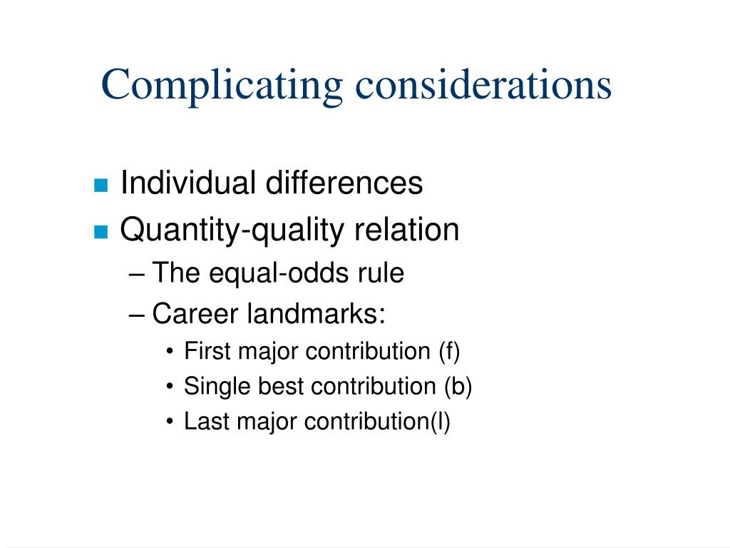 Complicating considerations