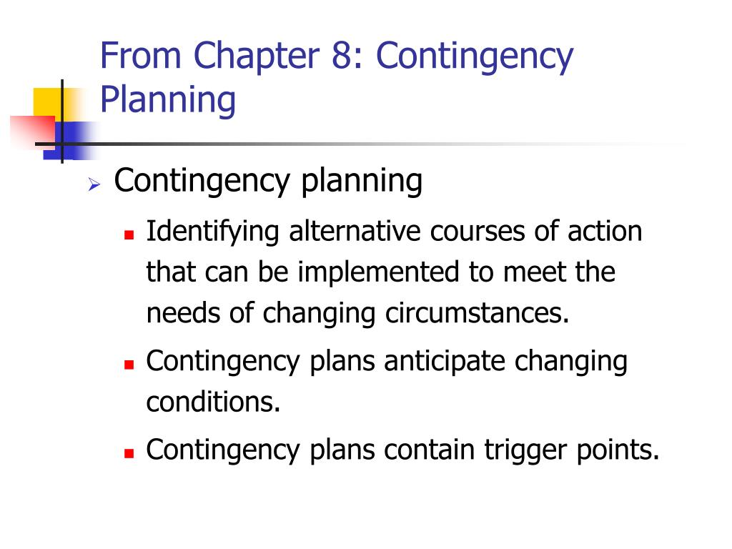 From Chapter 8: Contingency Planning