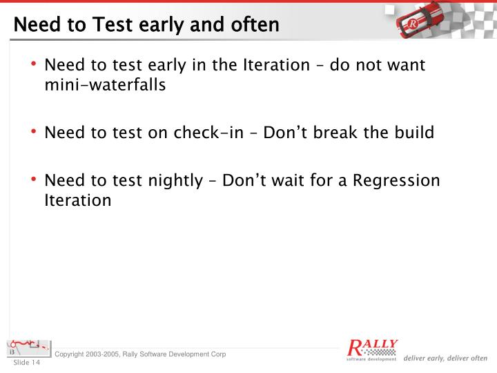 Need to Test early and often
