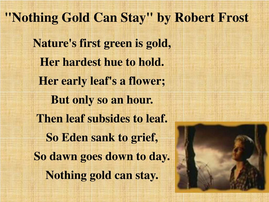 """""""Nothing Gold Can Stay"""" by Robert Frost"""