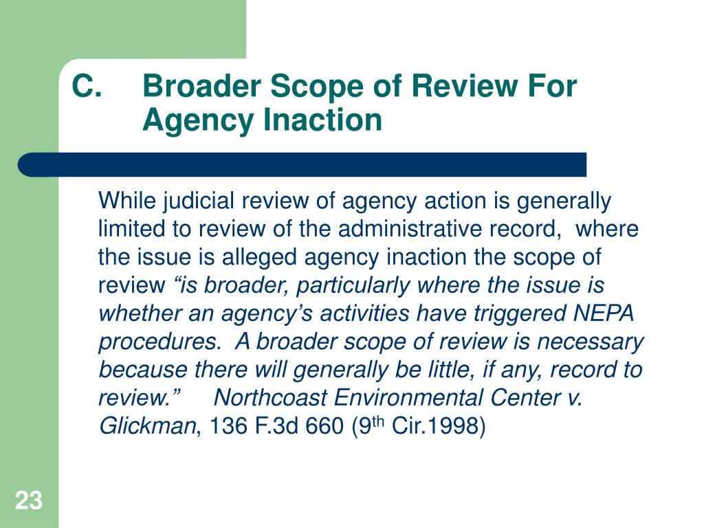 C.Broader Scope of Review ForAgency Inaction