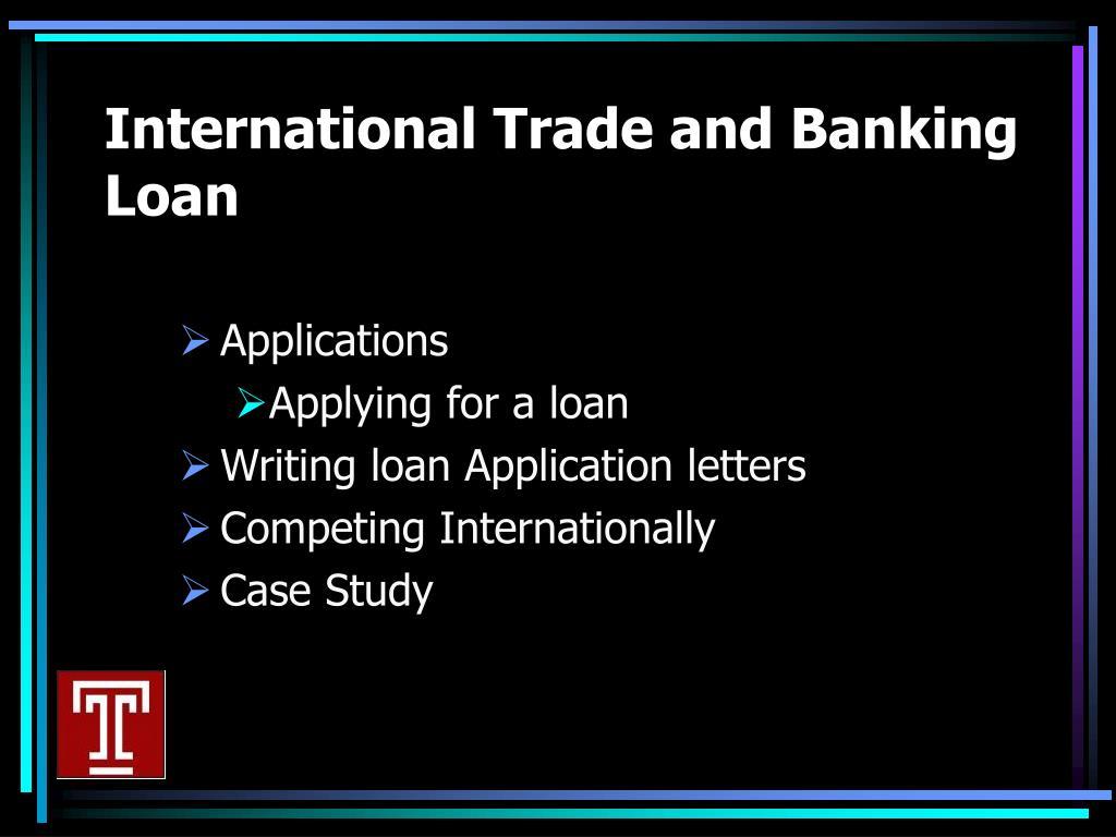 International Trade and Banking Loan