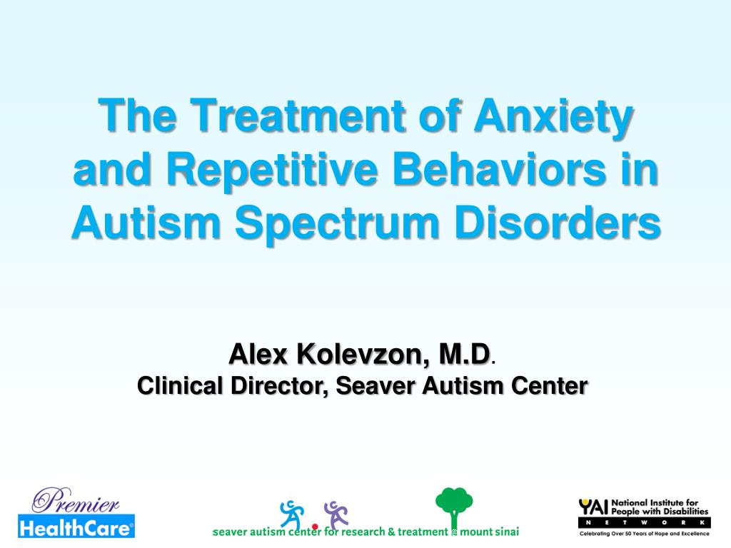 The Treatment of Anxiety and Repetitive Behaviors in Autism Spectrum Disorders
