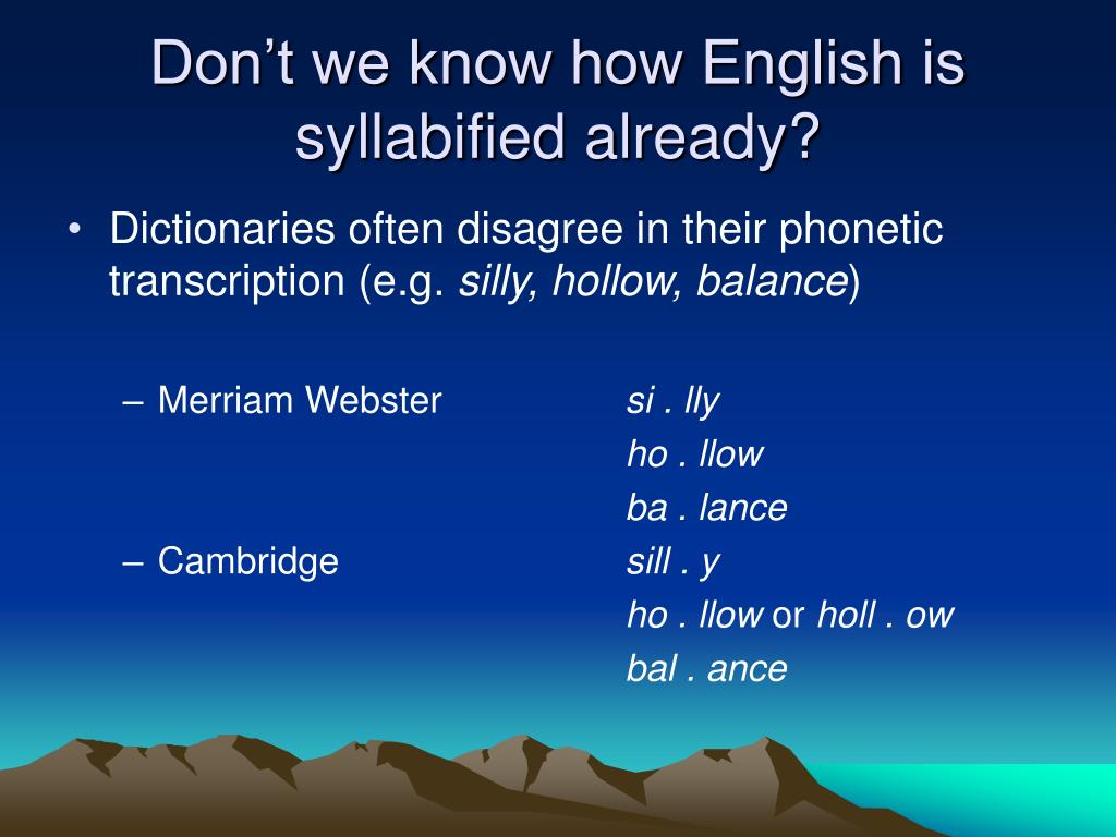 Don't we know how English is syllabified already?