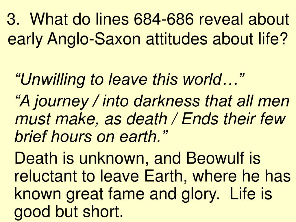3.  What do lines 684-686 reveal about early Anglo-Saxon attitudes about life?