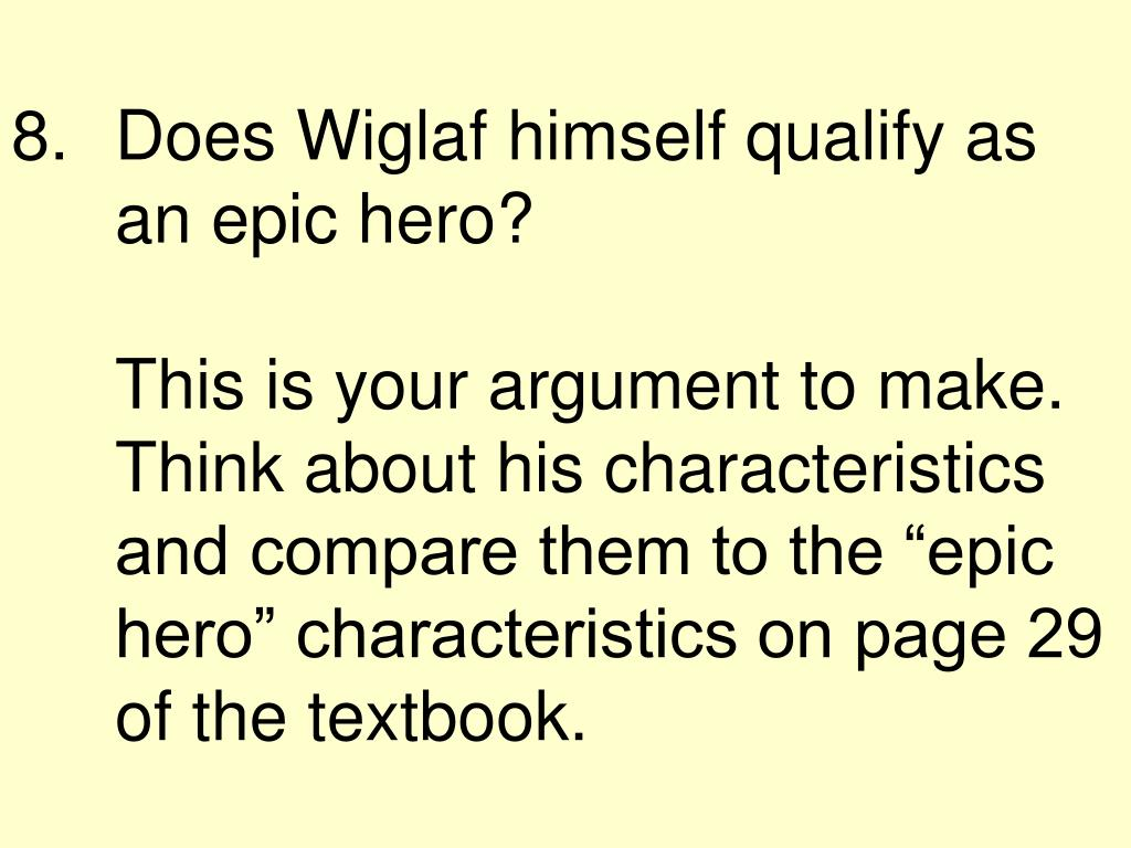 Does Wiglaf himself qualify as an epic hero?