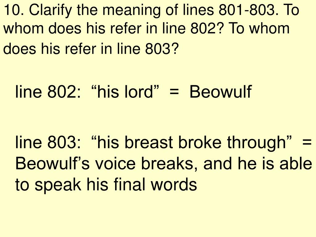 10. Clarify the meaning of lines 801-803. To whom does his refer in line 802? To whom does his refer in line 803?