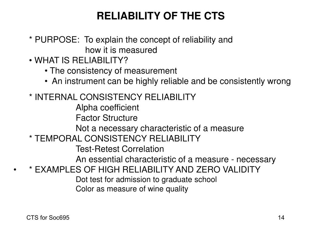 RELIABILITY OF THE CTS