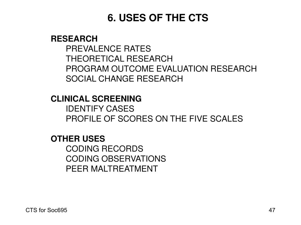 6. USES OF THE CTS
