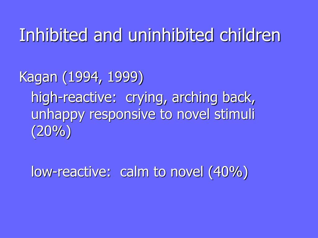 Inhibited and uninhibited children