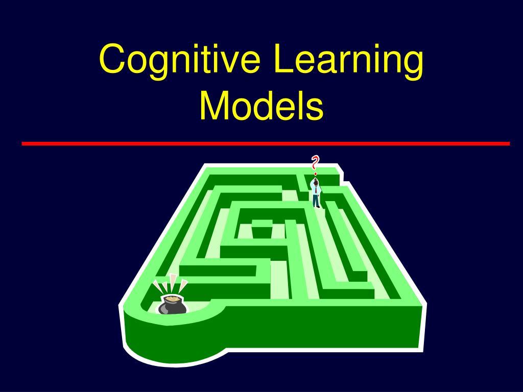 Cognitive Learning Models