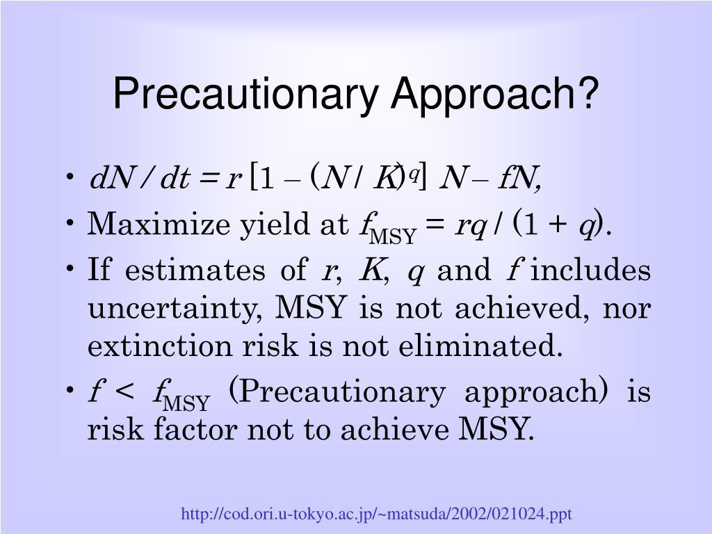 Precautionary Approach?