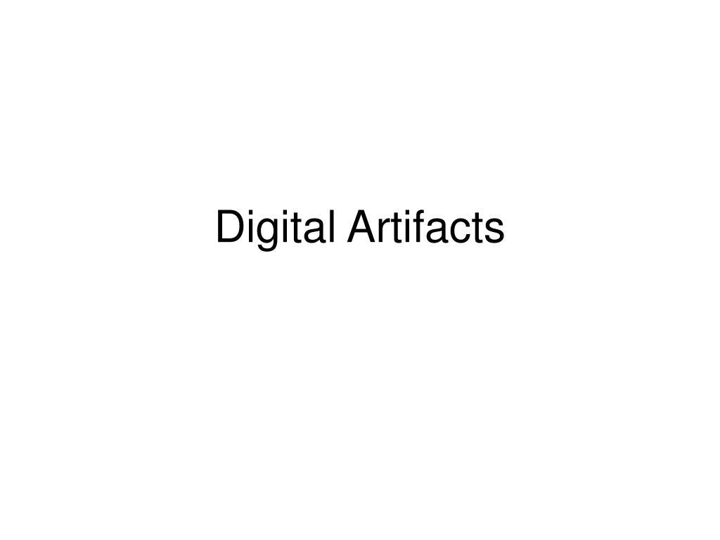 Digital Artifacts