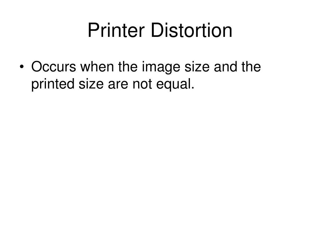 Printer Distortion