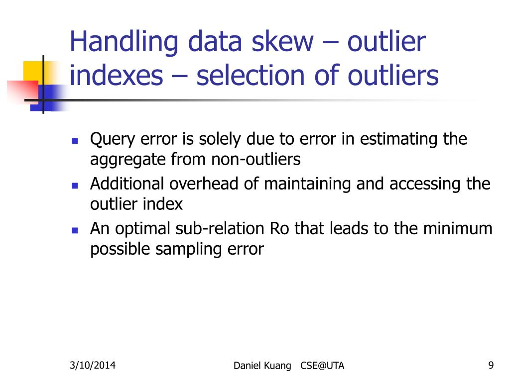 Handling data skew – outlier indexes – selection of outliers