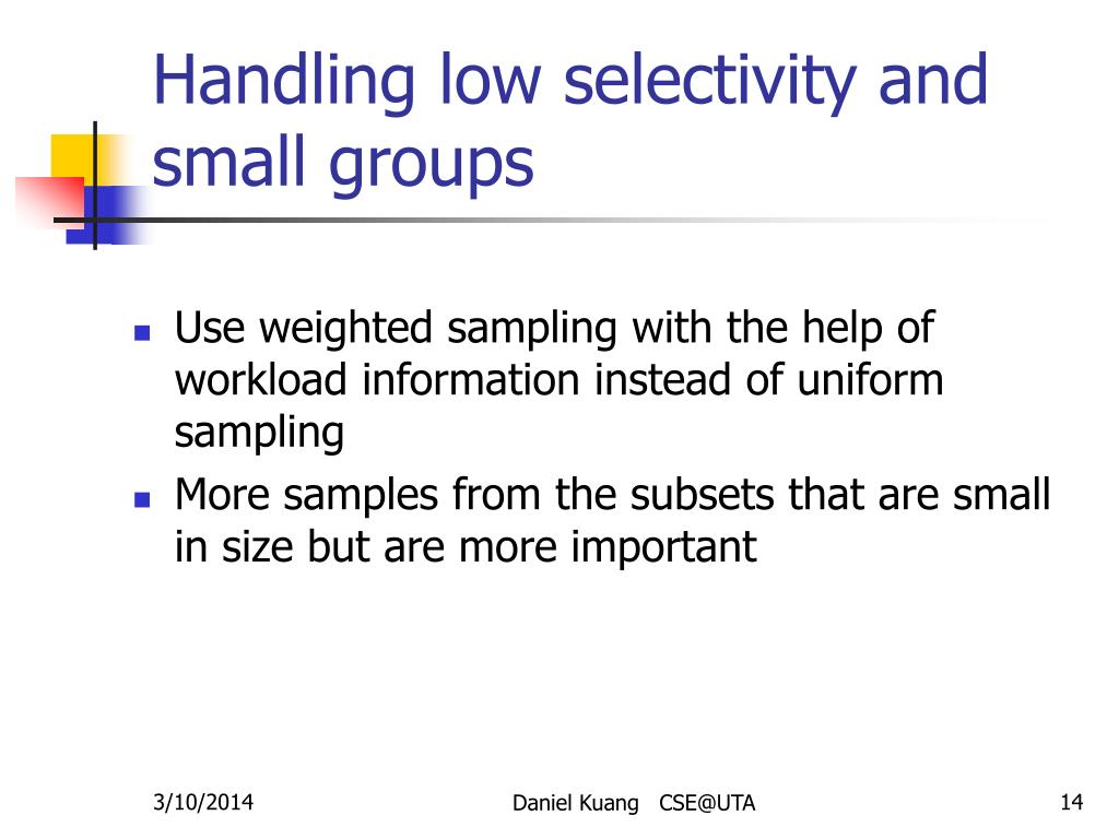 Handling low selectivity and small groups