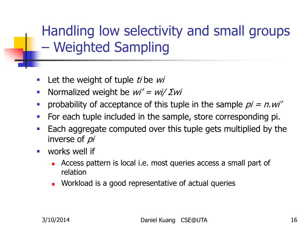 Handling low selectivity and small groups – Weighted Sampling