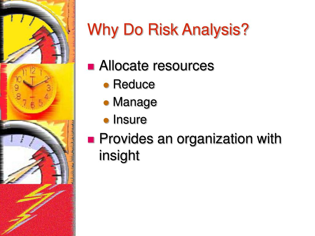 Why Do Risk Analysis?