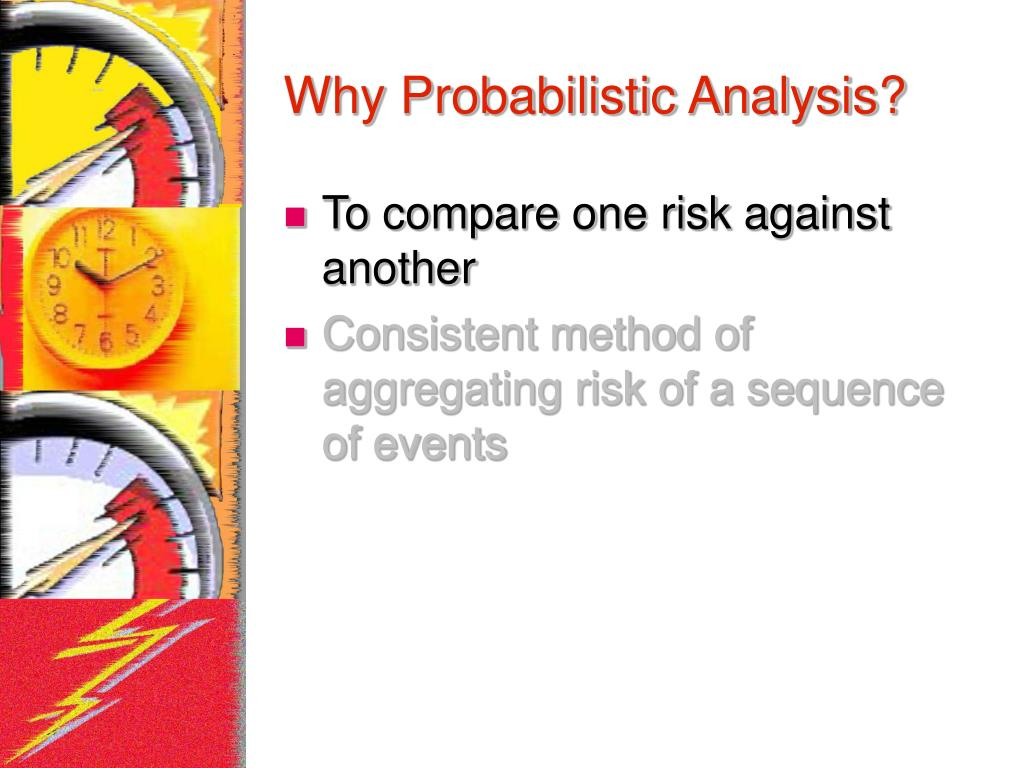 Why Probabilistic Analysis?