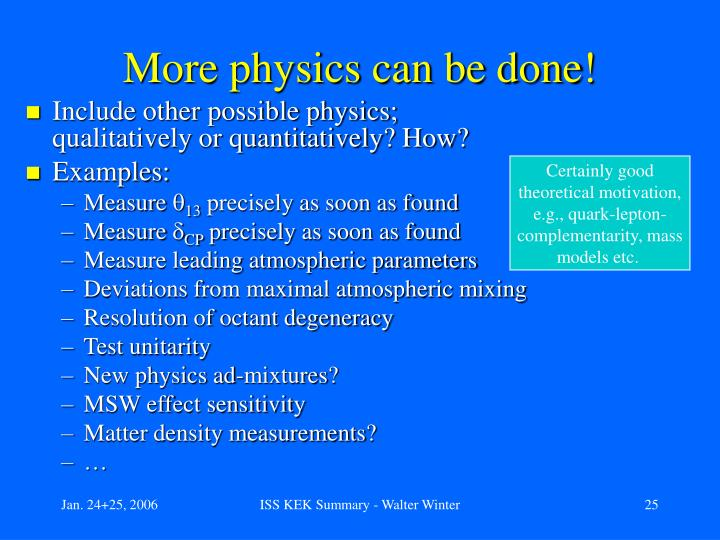 More physics can be done!