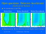 open questions detector accelerator maybe not our business